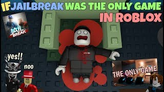 Download If Jailbreak Was The Only Game In ROBLOX Video