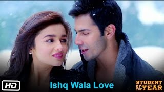 Download Ishq Wala Love - Student Of The Year - The Official Song - Sidharth Malhotra, Alia Bhatt Video