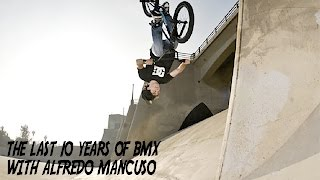 Download THE LAST 10 YEARS OF ALFREDO MANCUSO'S BMX CAREER Video