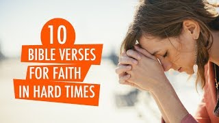 Download 10 BIBLE VERSES FOR FAITH IN HARD TIMES : Video