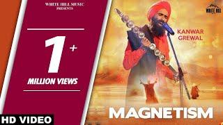 Download New Punjabi Songs 2017 - Magnetism (Full Song) Kanwar Grewal - Latest Punjabi Song 2017 Video