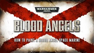 Download Blood Angels: How to paint a Tactical Space Marine. Video