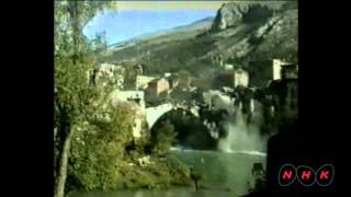 Download Old Bridge Area of the Old City of Mostar (UNESCO/NHK) Video