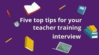 Download Five top tips for your teacher training interview Video