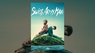 Download Swiss Army Man Video