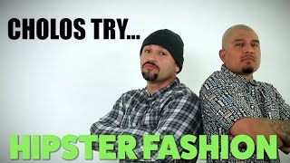 Download Cholos Try HIPSTER FASHION | mitú Video