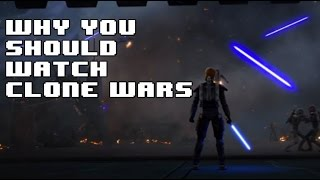 Download Why You Should Watch Star Wars: The Clone Wars Video