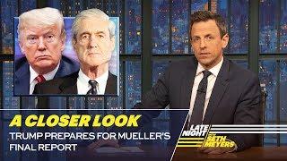 Download Trump Prepares for Mueller's Final Report: A Closer Look Video