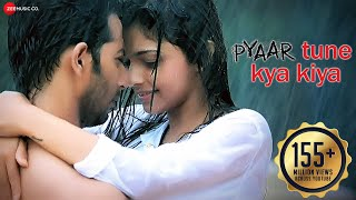 Download Pyaar Tune Kya Kiya - Official Theme Song | Love Romance Sad Song Video