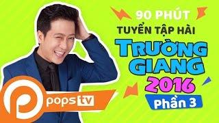 Download Tuyển Tập Hài Trường Giang 2016 (P3) Hứa Minh Đạt, Phi Nhung #truonggiang Video