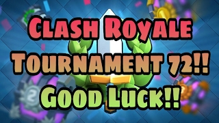 Download Clash Royale Tournament 72!! Good Luck!! Video