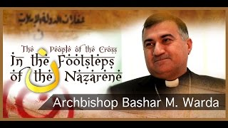 Download In the Footsteps of the Nazarene: Archbishop Bashar Matti Warda Video