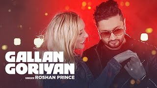 Download Roshan Prince ″Gallan Goriyan″ Full Video Song | Desi Crew | Latest Punjabi Songs 2016 | T-Series Video