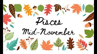 """Download PISCES """"The idea of love takes time"""" MID NOVEMBER Tarot Reading Video"""