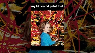 Download My Kid Could Paint That Video