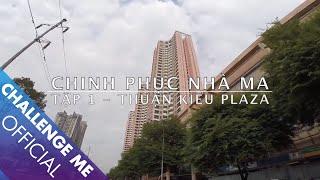 Download [Tập 1] Thuận Kiều Plaza - Chinh Phục Nhà Ma Video