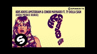 Download Kris Kross Amsterdam & Conor Maynard ft. Ty Dolla $ign – Are You Sure? (Eden Prince Remix) Video