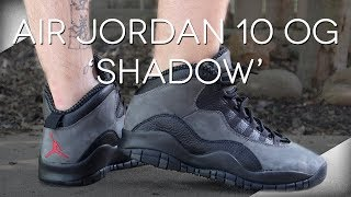 Download Air Jordan 10 OG 'Shadow' 2018 Review Video