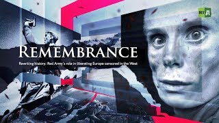 Download Remembrance. Rewriting history: Red Army's role in liberating Europe censored in the West Video