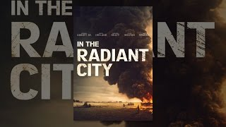 Download In the Radiant City Video
