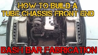 Download TFSS: How To Build A Tube Chassis Front End - Bash Bar Fabrication Video