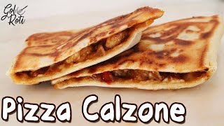 Download PIZZA CALZONE WITH OUT OVEN - पिज़्ज़ा कॅल्ज़ोन - پِیزا کالزون - Gol Roti Video