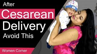 Download 5 things A c-section mom must avoid and care after cesarean delivery Video