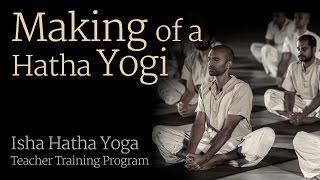 Download Making of a Hatha Yogi - Isha Hatha Yoga Teacher Training Program Video