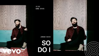 Download Jordan Davis - So Do I (Audio) Video