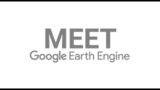 Download Meet Earth Engine Video