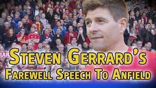 Download Steven Gerrard's farewell speech to Anfield Video