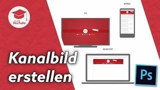 Download YouTube Kanalbild/Kanalbanner erstellen: So geht's! Video