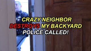 Download Crazy Neighbor Destroys My Backyard! (POLICE CALLED) Video