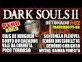 Download DARK SOULS 2 - DETONADO SORCERER PYROMANCER #02 [STEAM PT-BR] Video