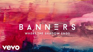 Download BANNERS, Young Bombs - Where The Shadow Ends Video