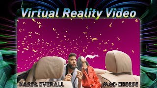 Download KASSA OVERALL - MAC AND CHEESE - [VR 360 MUSIC VIDEO] Video