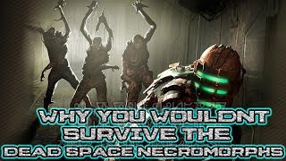 Download Why You Wouldn't Survive the Dead Space Necromorphs Video