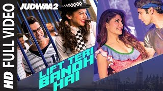 Download Lift Teri Bandh Hai Full Song | Judwaa 2 | Varun | Jacqueline | Taapsee | David Dhawan | Anu Malik Video