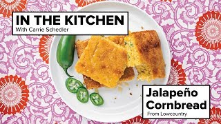 Download Recipe for Lowcountry's Jalapeño Cornbread   In The Kitchen Video