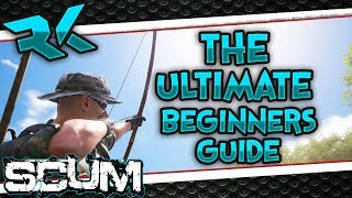 Download Scum - The ULTIMATE Beginners Guide! Crafting + Backpack   Bows & More! [IDIOTS GUIDE] Video