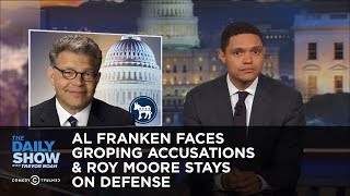 Download Al Franken Faces Groping Accusations & Roy Moore Stays on Defense: The Daily Show Video