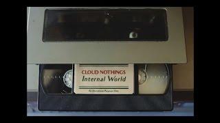 Download Cloud Nothings - ″Internal World″ Video