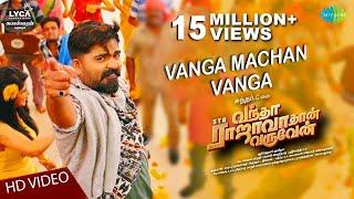Download Vanga Machan Vanga   Video   Vantha Rajavathaan Varuven   STR   Hiphop Tamizha   Sundar C   LYCA Video