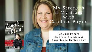 Download 1034 My Strength Is My Story with Candace Payne, Laugh It Up! Video