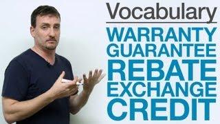 Download Vocabulary - WARRANTY, GUARANTEE, REBATE, EXCHANGE, CREDIT Video