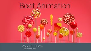 Download Android 5.0 Lollipop Boot Animation Video