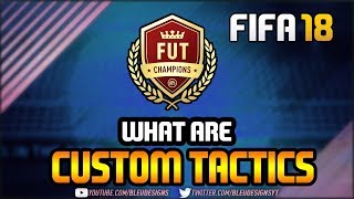 Download FIFA 18 | CUSTOM TACTICS EXPLAINED! | WHAT ARE CUSTOM TACTICS? | DO CUSTOM TACTICS WORK? Video