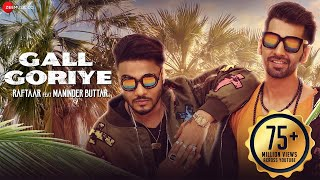 Download Gall Goriye - Official Music Video | Raftaar Feat Manindar Buttar | Jaani Video