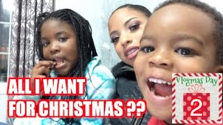Download VLOGMAS #2 | ALL I WANT FOR CHRISTMAS Video