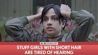 Download FilterCopy | Stuff Girls With Short Hair Are Tired Of Hearing | Ft. Madhu Gudi Video